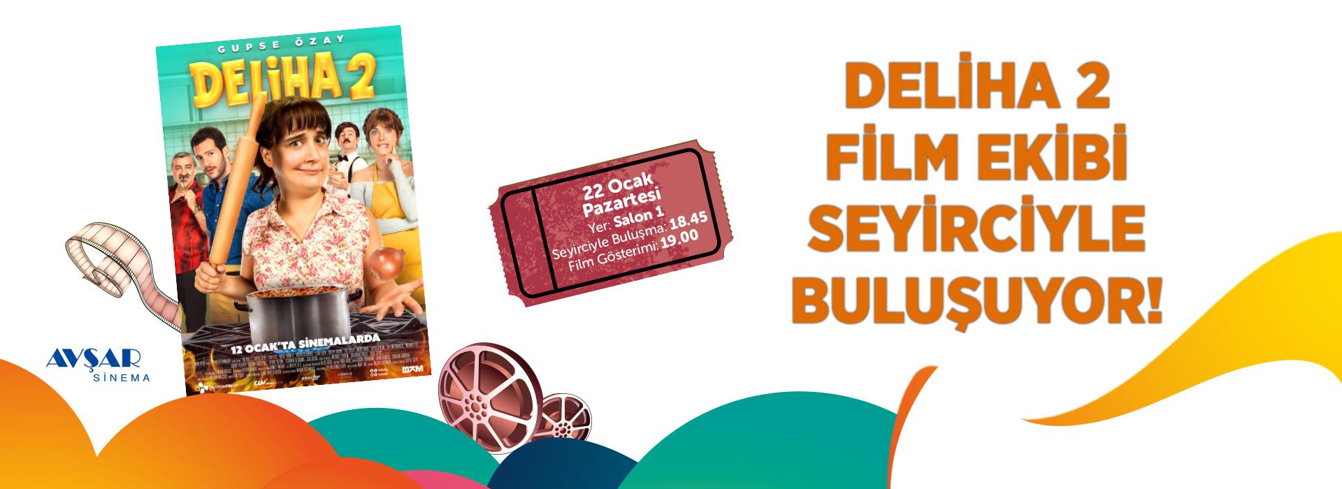 Deliha 2 Film Ekibi Seyirciyle Buluşuyor