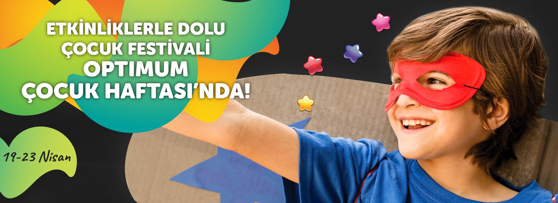 Etkinliklerle Dolu Çocuk Festivali Optimum Çocuk Haftası'nda!