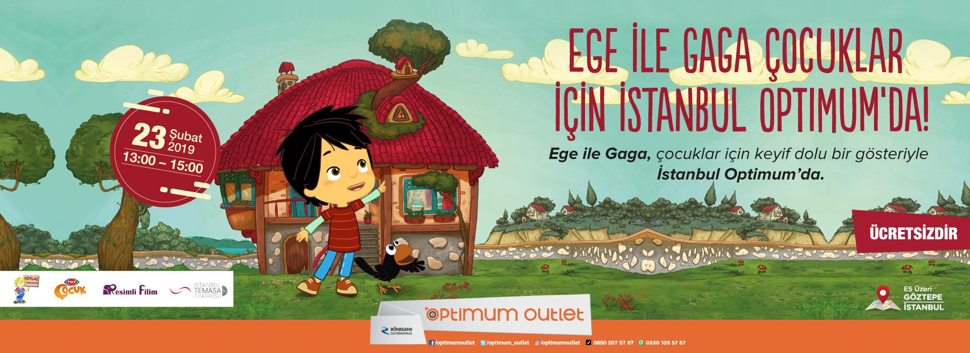 Ege ile Gaga Çocuklar İçin İstanbul Optimum'da!