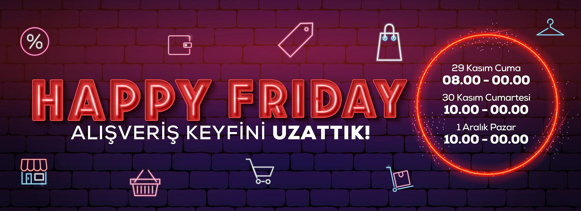 Happy Friday Alışveriş Keyfini Uzattık
