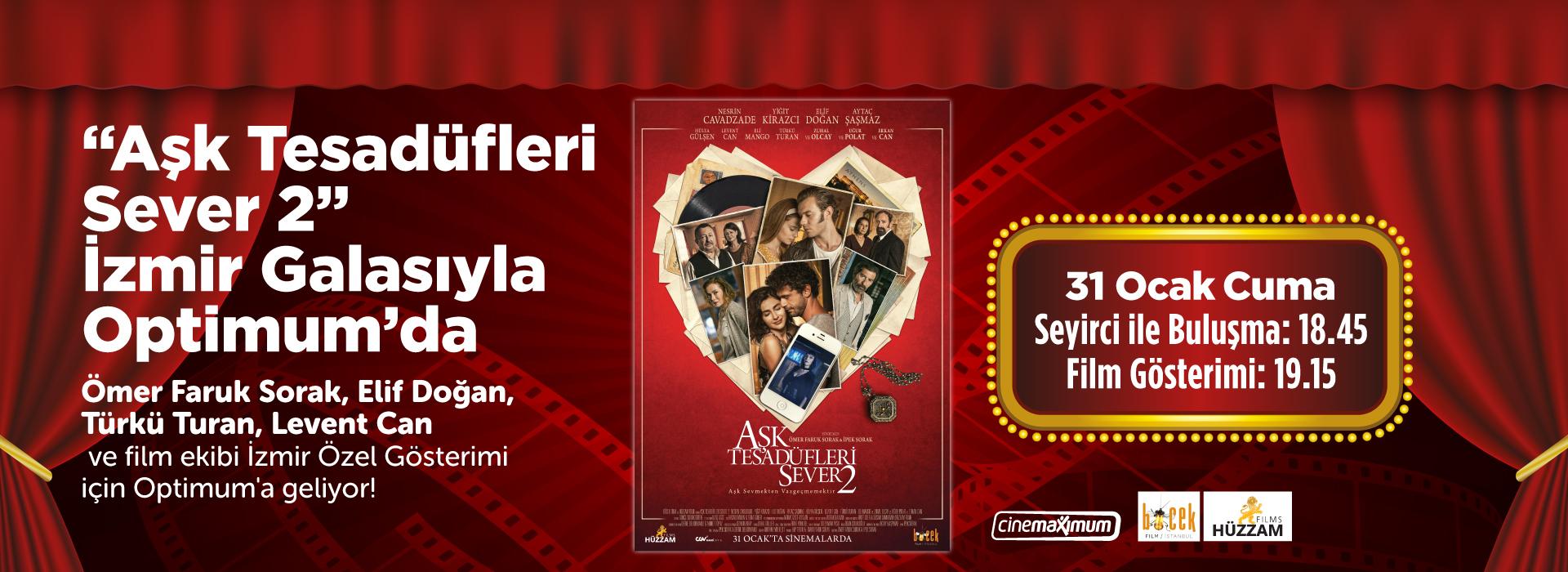 Aşk Tesadüfleri Sever 2 İzmir Galasıyla Optimum'da