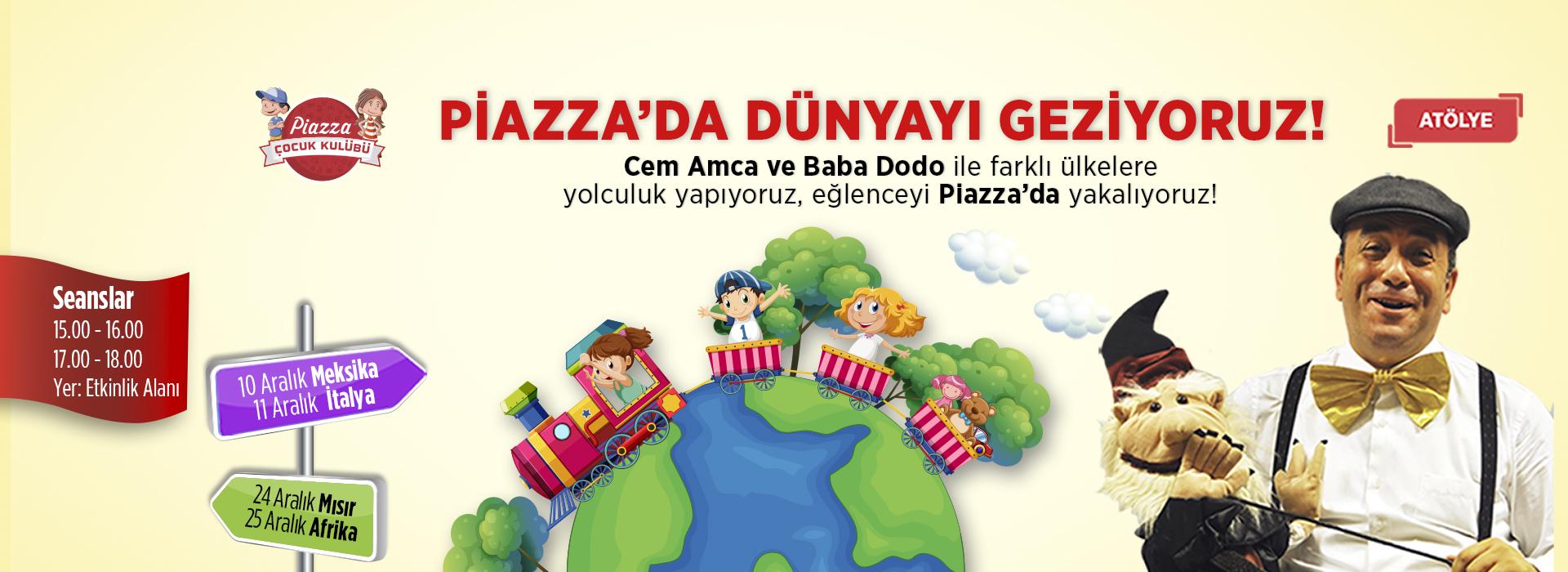 Piazza'da Dünyayı Geziyoruz!