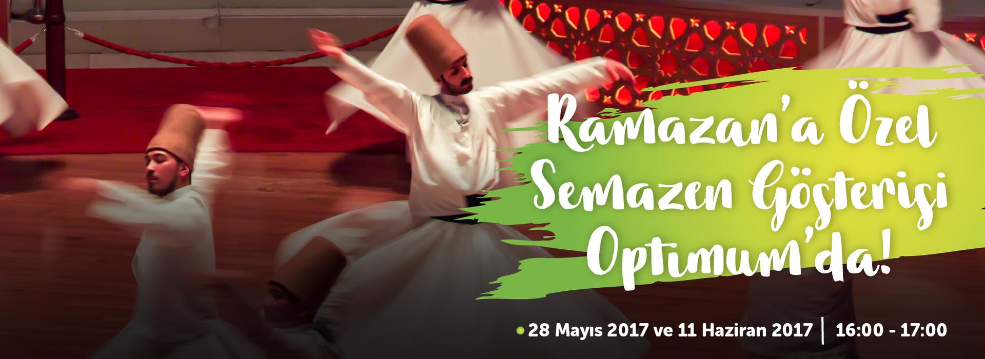 Ramazan'a özel Semazen gösterisi Optimum'da