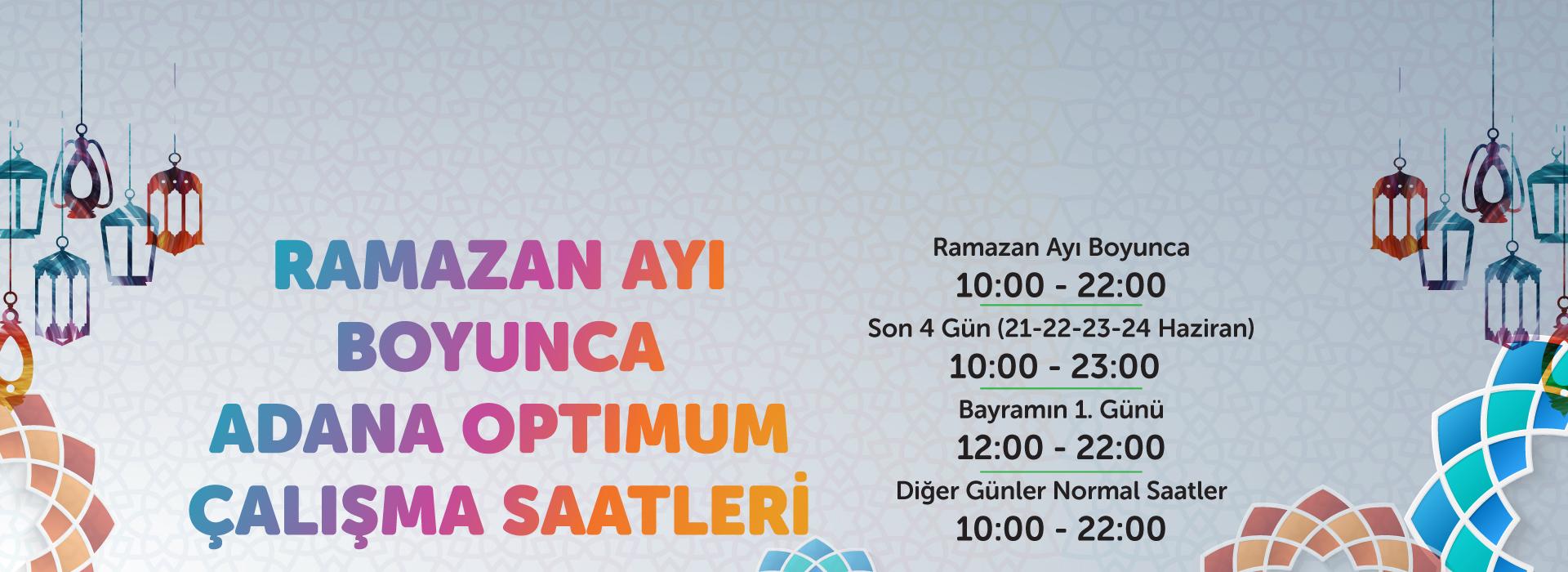 Ramazan ayı boyunca Adana Optimum çalışma saatleri