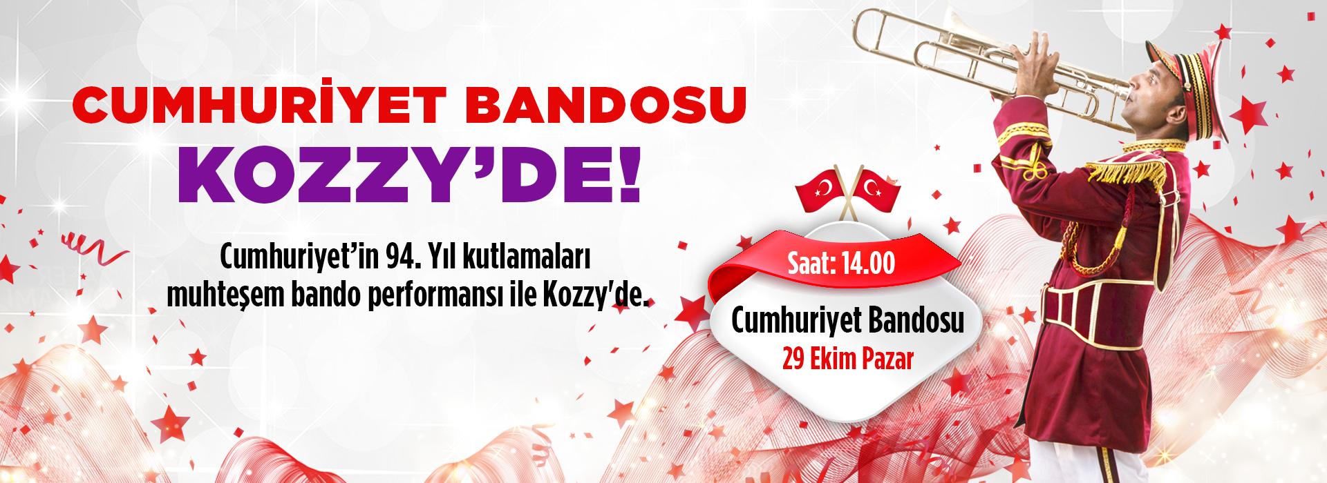 Cumhuriyet Bandosu Kozzy'de