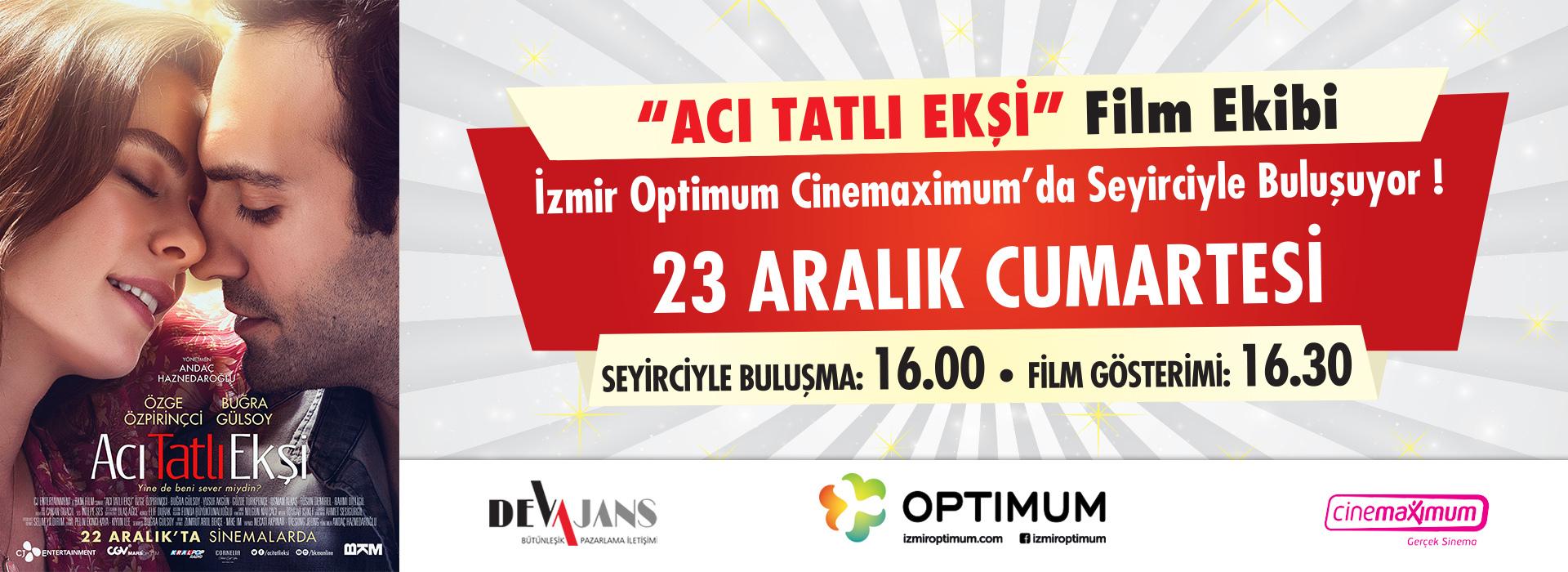 Acı Tatlı Ekşi Film Ekibi İzmir Optimum Cinemaximum'da