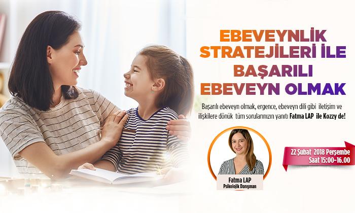 Ebeveynlik  stratejileri ile başarılı ebeveyn olmanın sırları Kozzy' de!
