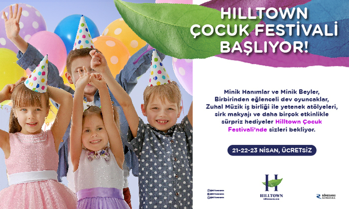 Hilltown Çocuk Festivali Başlıyor