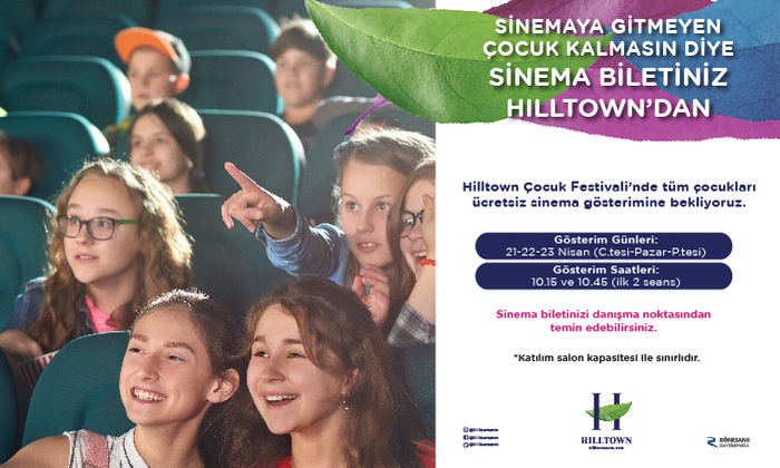 Sinemaya Gitmeyen Çocuk Kalmasın Diye Sinema Biletiniz Hilltown'dan