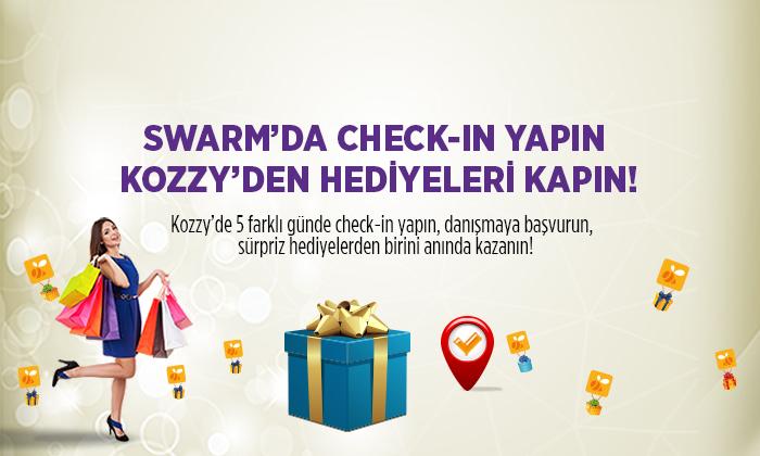 Swarm'da Check-in Yapın Kozzy'den Hediyeleri Kapın!