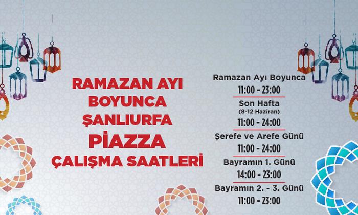 Ramazan Ayı Boyunca Şanlıurfa Piazza Çalışma Saatleri