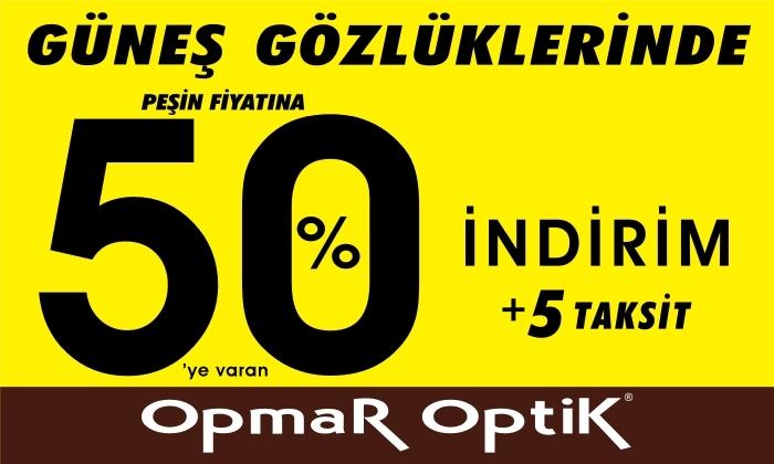 Opmar Optik - Güneş Gözlüklerinde Peşin Fiyatına %50'ye Varan İndirim