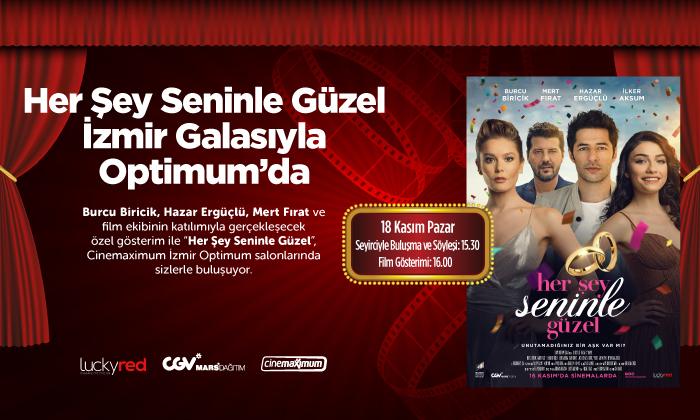 Her Şey Seninle Güzel İzmir Galasıyla Optimum'da