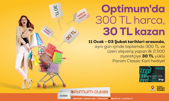 Optimum'da 300 TL Harca, 30 TL Kazan