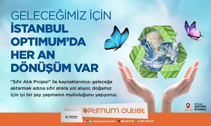 Geleceğimiz İçin İstanbul Optimum'da Her An Dönüşüm Var