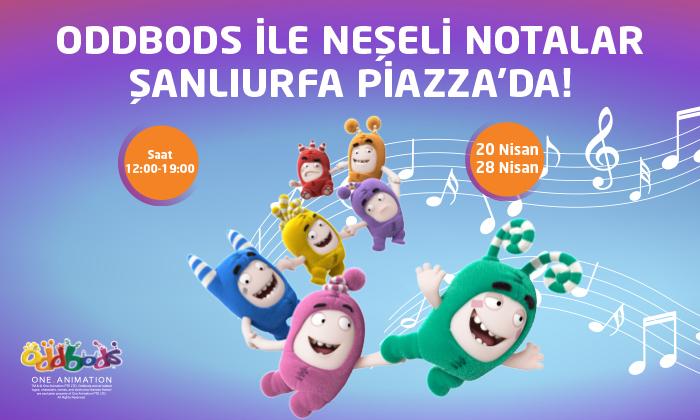 Oddbods İle Neşeli Notalar Şanlıurfa Piazza'da!