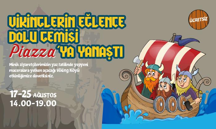 Vikinglerin Eğlence Dolu Gemisi Piazza'ya Yanaştı!