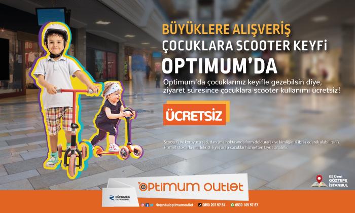 Büyüklere Alışveriş Küçüklere Scooter Keyfi Optimum'da