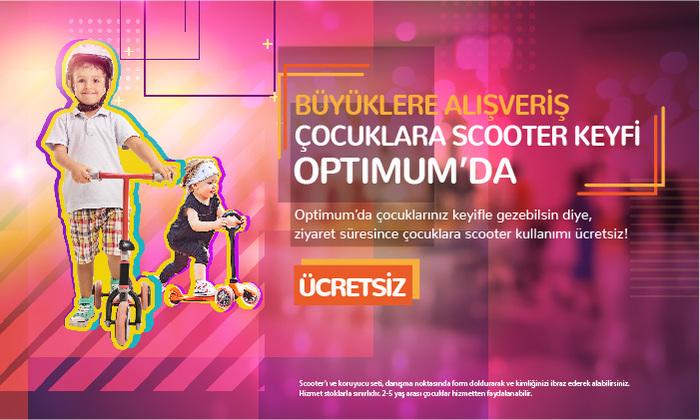 Büyüklere Alışveriş Çocuklara Scooter Keyfi Optimum'da