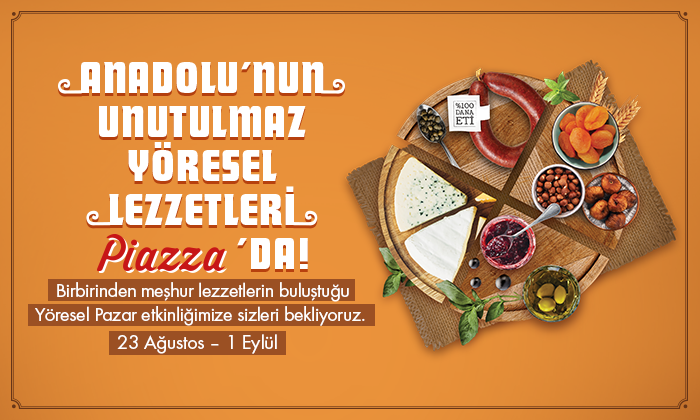 Anadolu'nun Unutulmaz Yöresel Lezzetleri Piazza'da