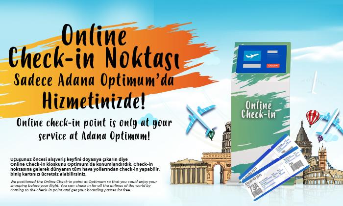 Online Check-in Noktası Sadece Adana Optimum'da Hizmetinizde