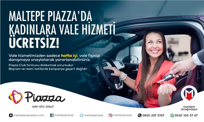 Maltepe Piazza'da Kadınlara Vale Hizmeti Ücretsiz!