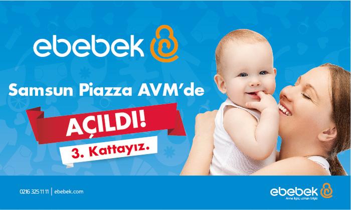 E-Bebek Samsun Piazza AVM'de Açıldı!