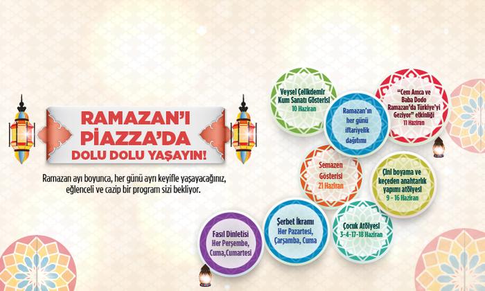 Ramazan'ı Piazza'da dolu dolu yaşayın!