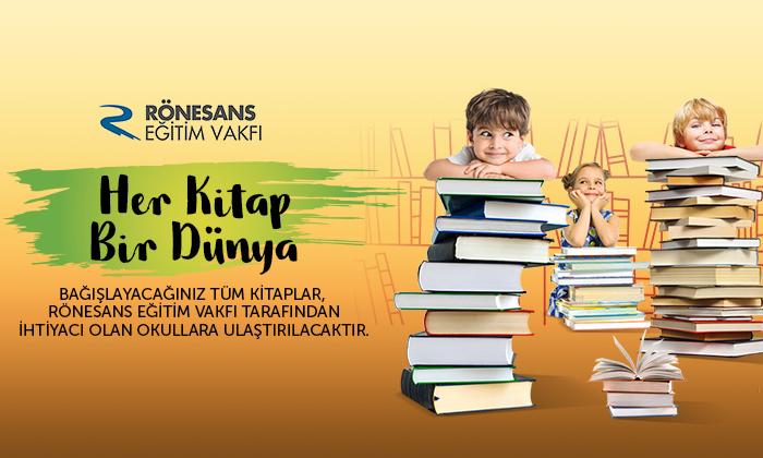 Bağışlayacağınız her kitap Rönesans Eğitim Vakfı tarafından ihtiyacı olan okullara ulaştırılacaktır.