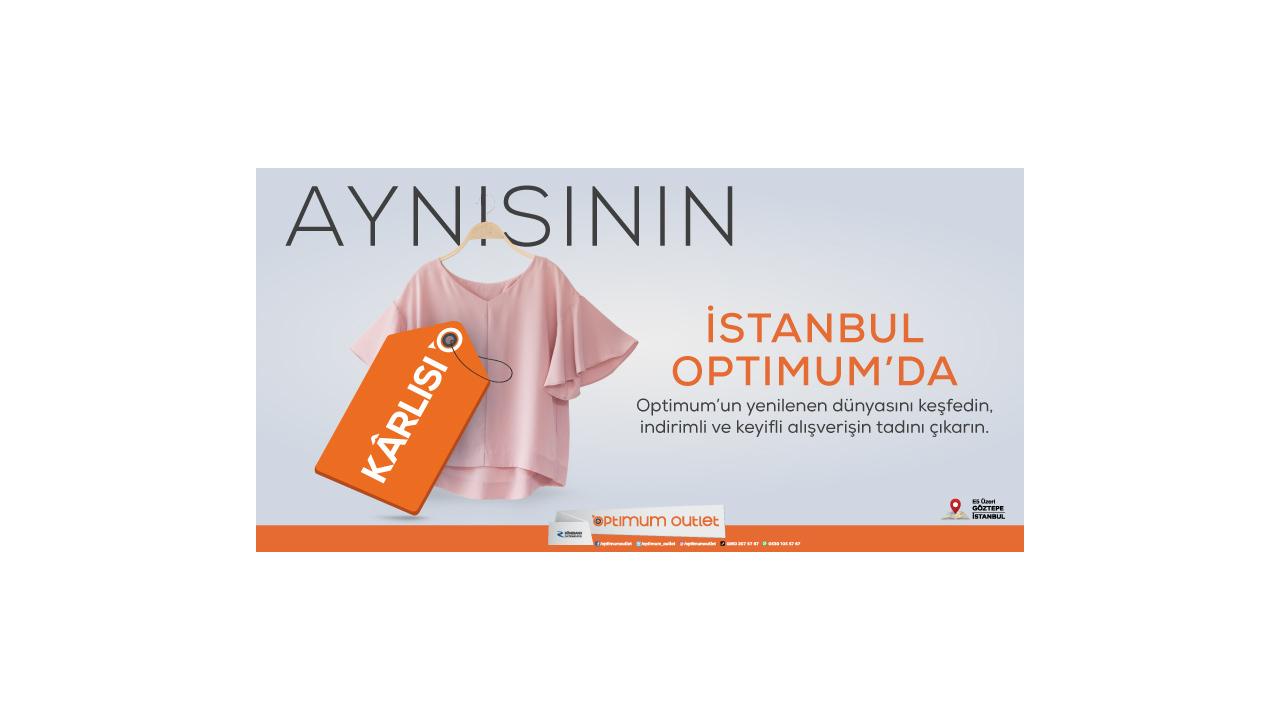 852b3cb82136c Aynısının Karlısı İstanbul Optimum'da